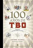 100 años de TBO: La revista que dio nombre a los Tebeos (Bruguera Clásica)