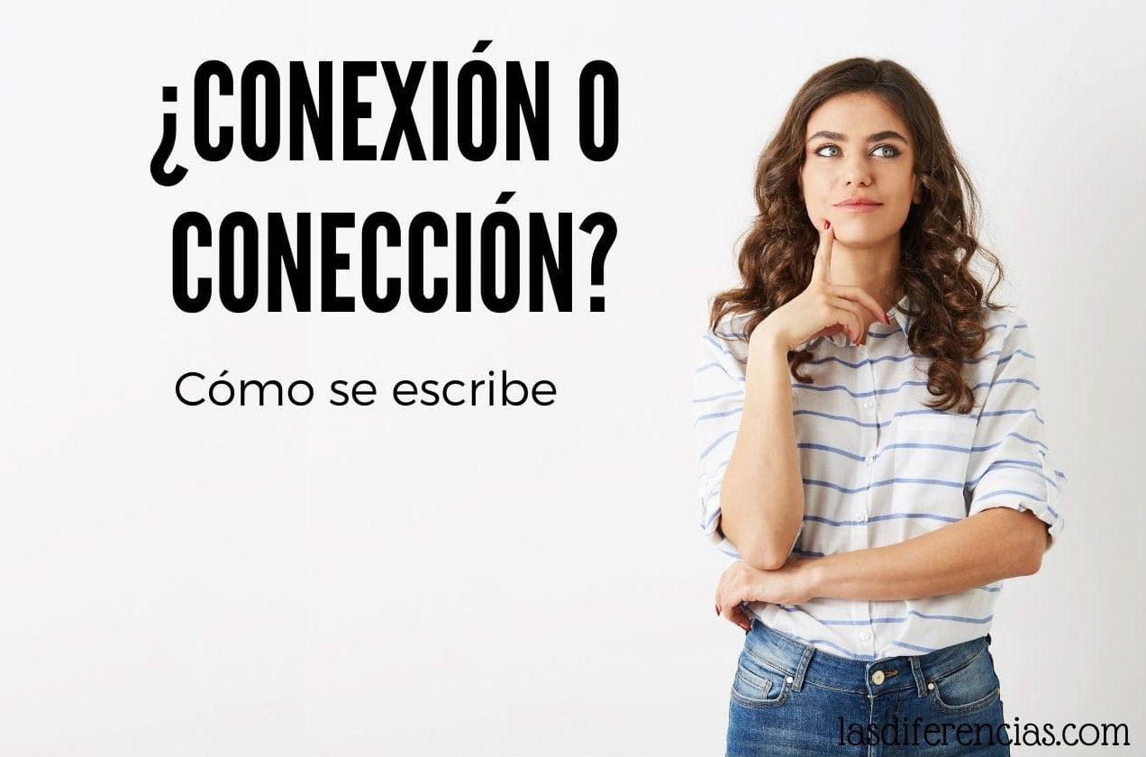 ¿Cómo Se Escribe Conexión o Conección?